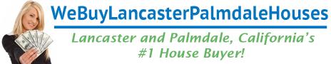 We Buy Houses In Lancaster Palmdale California